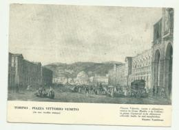 TORINO - PIAZZA VITTORIO VENETO, DA UNA VECCHIA STAMPA - VIAGGIATA  FG - Italy