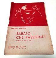 LIBRERIA DEL TEATRO Firenze - SABATO CHE PASSIONE ! - Farsa In Un Atto - Autore: Marcello Marchesi - Other
