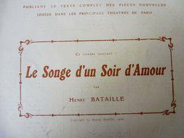 LE SONGE D'UN SOIR D'AMOUR, De Henry Bataille    (origigine :L'illustration Théâtrale,1910)  Illustration Rochegrosse - Autores Franceses