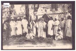 LES TOUAREG A PARIS EN 1909 - L'OASIS SAHARIENNE - TB - France