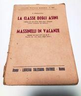 Collana Teatrale Maschile - E. Ferravilla - La Classe Degli Asini - Massinelli In Vacanze Ediz. 1948 - Books, Magazines, Comics