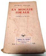 Marco Praga - LA MOGLIE IDEALE - Commedia In Tre Atti - Libreria Del Teatro -  Ediz. 1940 - Books, Magazines, Comics