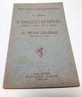 Teatro Educativo Morale Maschile N:3 - G. Perico - IL VIAGGIO DI PIPINO - LA PROVA GENERALE -  Ediz. 1949 - Books, Magazines, Comics