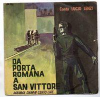 """Lucio Lenzi(anni 60)  """"Da Porta Romana A San Vittore  -  Mamma Dammi Cento Lire"""" - Vinyl Records"""