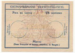 MAROC - Coupon-Réponse Franco-colonial / Maroc Zone Française Et Bureau Chérifien De Tanger - 75 Centimes Barré => 1*10 - Entiers Postaux
