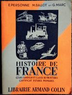 E. Personne / M. Ballot / G. Marc - Histoire De France - Certificat D'Études - Librairie Armand Colin - ( 1952 ) . - Bücher, Zeitschriften, Comics