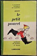 L. Groisard - R. Reynes - H. Combelles - Avec Le Petit Poucet - Lecture - Larousse - ( 1956 ) . - 6-12 Ans