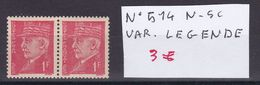 N° 514  NEUF**  / VARIETE LEGENDE - Collections