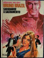 "William Vance - Louis Albert - BRUNO BRAZIL 6 - "" Sarabande à Sacramento "" - Le Lombard - ( 1981 ) . - Bruno Brazil"