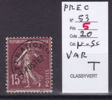 PREO / N° 53 NEUF** COTE 20€  / VARIETE T DE POSTES - Collezioni