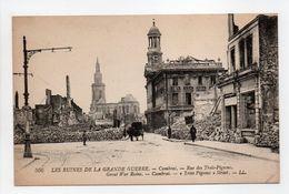 - CPA CAMBRAI (59) - LES RUINES DE LA GRANDE GUERRE - Rue Des Trois-Pigeons - Editions Lévy 506 - - Cambrai