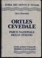 GUIDA DEI MONTI D'ITALIA - G. BUSCAINI- ORTLES CEVEDALE - EDIZ. C.A.I. T.C.I -1984 -PAG. 459 - FORMATO 11X16 - NUOVO - Toursim & Travels