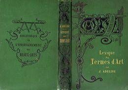 LEXIQUE DES TERMES D'ART Par J. ADELINE  -  L14   1  - Ed. A. QUANTIN Paris.  1885 - 1801-1900