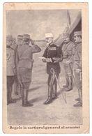 Romania Regalitate Regele Carol I La Cartierul General Al Armatei - Military - Roumanie
