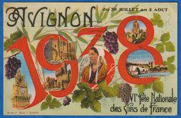 CPA 84 AVIGNON - VIème Fête Nationale Des Vins De France Du 30 Juillet Au 2 Aout 1938 - Avignon