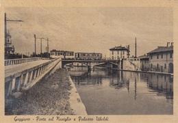 Lombardia - Milano - Gaggiano - Ponte Sul Naviglio - F. Grande Opaca - Anni 40 - Molto Bella Con Tram - Italy