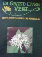 LE GRAND LIVRE VERT - Encyclopédies
