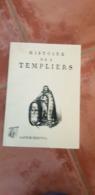 HISTOIRE DES TEMPLIERS - Historique