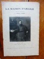 LA MAISON D'ARGILE, Par Émile Fabre    (origine : L'ILLUSTRATION  THÉÂTRALE 1907 ) Absence De Couverture - Theatre