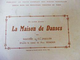 LA MAISON DE DANSES, Par Nozière Et Ch. Muller , Dont Photos  (origine : L'ILLUSTRATION  THÉÂTRALE 1910) - Theatre