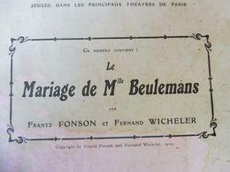 LE MARIAGE DE Mlle BEULEMANS,de Frantz Fonson Et Fernand Wicheler ,dont Portraits (orig :L'illustration Théâtrale,1910) - Theatre