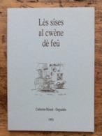 Lès Sîses Al Cwène Dè Feu, Catherine Risack-Degueldre, Poésies Et Souvenirs En Wallon, 1993, Illustrations F. Walthéry - Poésie