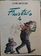 C1  Claire BRETECHER Les FRUSTRES 4 Edition Originale EO 1979 PORT INCLUS France - Brétecher