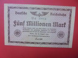 Deutsche Reichsbahn 5 MILLIONEN 1923 Circuler (B.14) - [ 3] 1918-1933 : République De Weimar