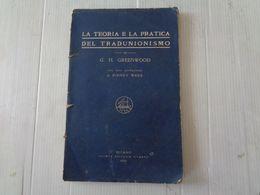 LIBRO, (G.H. GREENWOOD) LA TEORIA E LA PRATICA DEL TRADUNIONISMO - 1921 - LEGGI - Wiskunde En Natuurkunde