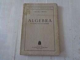 """LIBRO, GAETANO CORVAJA """"ALGEBRA"""" TESTI PER LE SCUOLE MEDIE - 1932-XV - LEGGI - Matematica E Fisica"""