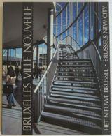15368g TX -  BRUXELLES VILLE NOUVELLE - ARCHITECTURES1989-1995 - PRISME EDITIONS - Boeken, Tijdschriften, Stripverhalen