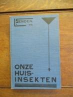 """Mooie Boek  1933  Onze HUISINSEKTEN  Door Leo Senden   Pr .  Gedrukt """"EXCELSIOR """"  BRUGGE - Animaux"""