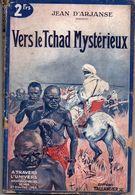 Vers Le Tchad Mystérieux Par Jean D'Arjanse - A Travers L'univers Deuxième Série N°10 - Historisch