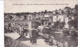 Ruoms Pont Sur L'Ardèche Conduisant Aux Tunnels à 200m Sur La Droite, Rare - Ruoms