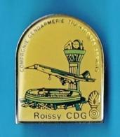 1 PIN'S //  ** ROISSY CHARLES DE GAULLE / CONCORDE / COMPAGNIE GENDARMERIE TRANSPORTS AERIENS ** . (N°1724) - Militaria