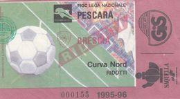 BIGLIETTO PARTITA DI CALCIO- PESCARA-BRESCIA- CAMPIONATO 1995-96 ( SENZA SCRITTE) - Voetbal