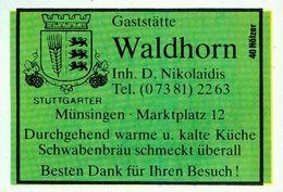 1 Altes Gasthausetikett, Gaststätte Waldhorn, Inh. D. Nokolaidis, Münsingen, Marktplatz 12 #926a - Boites D'allumettes - Etiquettes