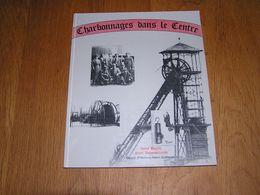 CHARBONNAGES DANS LE CENTRE Régionalisme Mines Anderlues Péronnes Leval Morlanwelz La Louvière Bascoup Bray Haine Strépy - Bélgica
