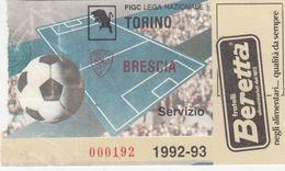 BIGLIETTO PARTITA DI CALCIO- TORINO-BRESCIA- CAMPIONATO 1992-93 ( SENZA SCRITTE) - Voetbal
