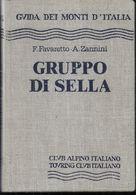 GUIDA DEI MONTI D'ITALIA-FAVARETTO-ZANNINI- GRUPPO DI SELLA - EDIZ. C.A.I. T.C.I -1991 -PAG. 379 - FORMATO 11X16 - NUOVO - Toursim & Travels