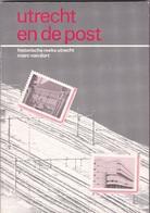 NEDERLAND : Utrecht En De Post (historische Reeks) 80 Pag. Zie Scans Met Voorbeelden - Philatelie Und Postgeschichte