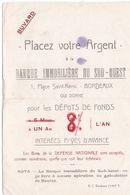 BUVARD,,,,PLACEZ  VOTRE  ARGENT,,,BANQUE  IMMOBILIERE Du  SUD  OUEST ,,,POUR Les DEPOTS De FONDS   8%  L' AN,,,,rare, - Bank & Insurance