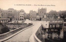 Cpa Oloron Ste Marie, Pont Ste Marie Et Place Thiers. - Oloron Sainte Marie