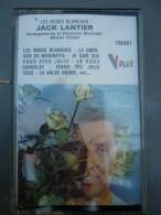 Jack Lantier: Les Roses Blanches/ Cassette Vogue 700481 - Audiokassetten