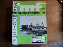 RAIL MINIATURE FLASH N°123 DE FEVRIER 1973 LES 040 A TENDER SEPARE / LES NOUVEAUTES JOUEF / TRANSPOSITION DE LA GARE DE - Trains