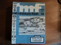 RAIL MINIATURE FLASH N°120 DE NOVEMBRE 1972 ROWA / LE RESEAU DE JEAN ANDRIEU / LE Z MARKLIN MINI CLUB... - Trains