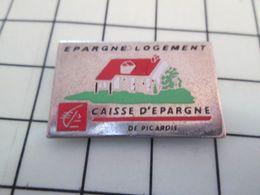 920 Pin's Pins / Rare & Belle Qualité !!! THEME : BANQUES / EPARGNE LOGEMENT CAISSE D'EPARGNE DE PICARDIE - Banche
