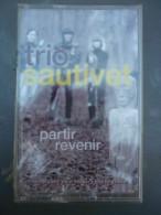 Trio Sautivet: Partir, Revenir/ Cassette Boucherie Productions 49503.4 MC-Neuve - Casetes