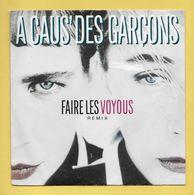 Disque Vinyle 45 Tours : A CAUS' DES GARCONS  :  FAIRE Les VOYOUS..Scan A : Voir 2 Scans - Vinyles