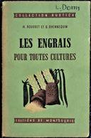 Les Engrais Pour Toutes Cultures - Collection RUSTICA - Éditions De Montsouris - ( 1944 ) . - Garten